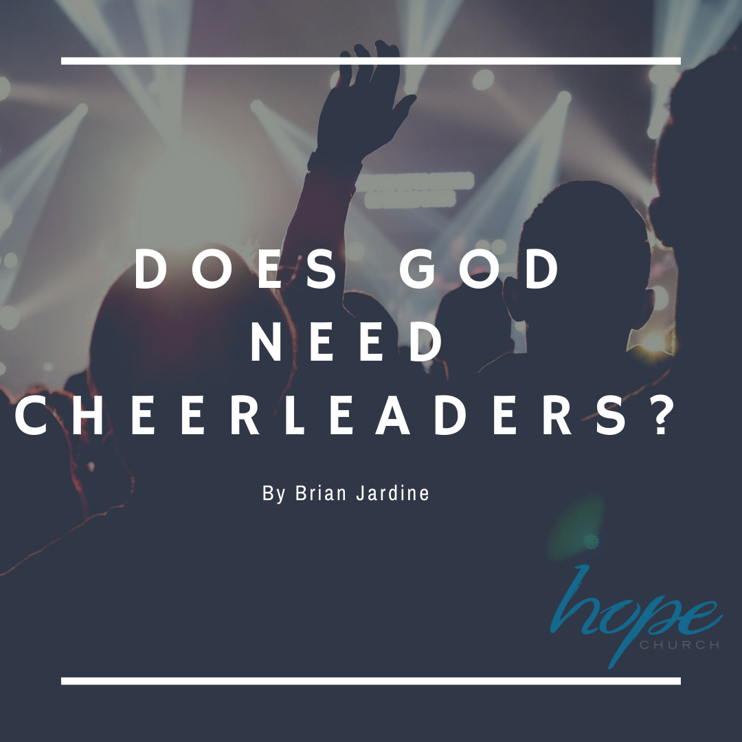 Does God Need Cheerleaders?/ Brian Jardine